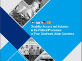 Disability Access and Inclusion in the Political Processes of Four Southeast Asian Countries