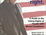 Bazelon Center Guide to Voting Rights of People with Mental Disabilities