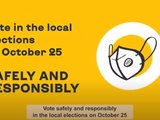 Vote in the local elections on October 25 safely and responsibly.