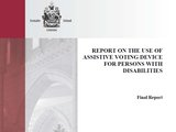 Report on the Use of Assistive Voting Device for Persons with Disabilities
