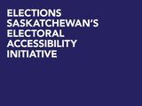 Toward Improved Accessibility for Saskatchewan Voters
