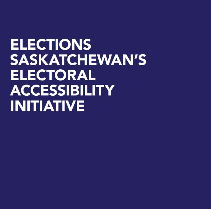 A purple background includes, in white font, the words Elections Saskatchewan's Electoral Accessibility Initiative