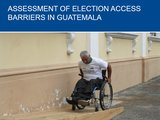 Assessment of Election Access Barriers in Guatemala