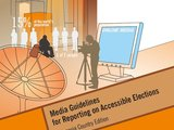 Media Guidelines for Reporting on Accessible Elections